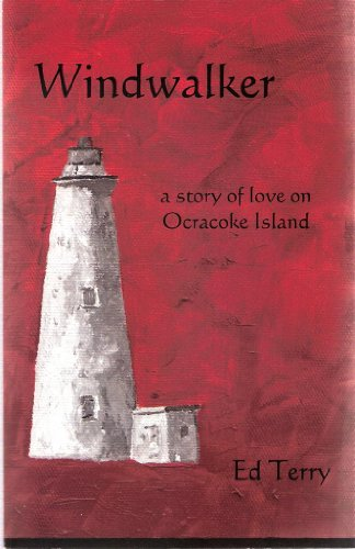Windwalker - A Story of Love on Ocracoke Island: Ed Terry