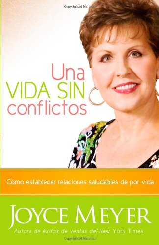 9781615845699: Una Vida Sin Conflictos / A Life Without Conflicts (Spanish Edition)