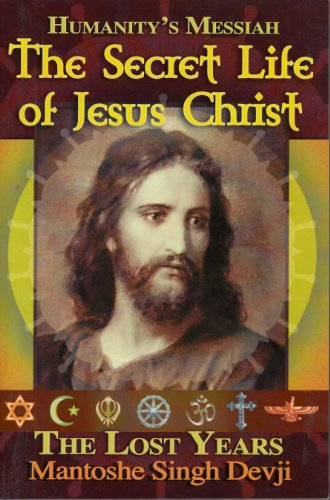 9781615845767: Humanity's Messiah the Secret Life of Jesus Christ the Lost Years