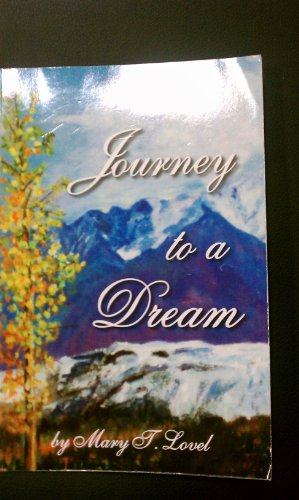 Journey to a Dream [Signed Copy]: Mary T. Lovel