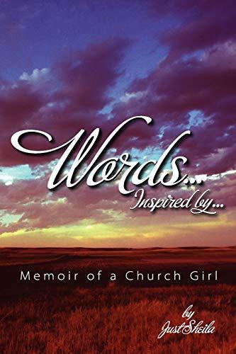 9781615849178: Words, Inspired By...Memoir of A Church Girl