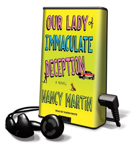 Our Lady of Immaculate Deception (Playaway Adult Fiction) (9781615873968) by Nancy Martin