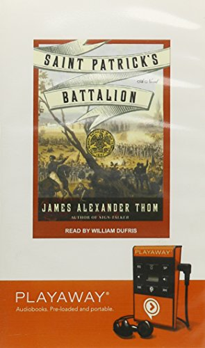 Saint Patrick's Battalion [With Earbuds] (Playaway Adult Fiction) (1615877304) by Thom, James Alexander