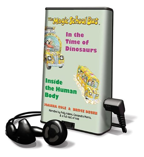 Magic School Bus, the - In the Time of Dinosaurs and Inside the Human Body (Playaway Children) (1615878718) by Degen, Bruce; Cole, Joanna