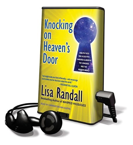 Knocking on Heaven's Door: How Physics and Scientific Thinking Illuminate the Universe and the Modern World (Playaway Adult Nonfiction) (9781615878772) by Randall, Lisa