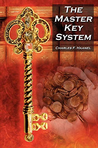 9781615890125: The Master Key System: Charles F. Haanel's Classic Guide to Fortune and an Inspiration for Rhonda Byrne's the Secret