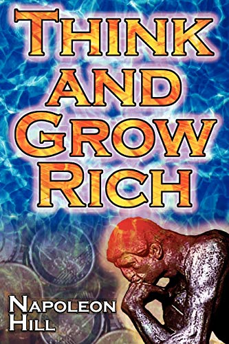 Think and Grow Rich: Napoleon Hill's Ultimate Guide to Success, Original and Unaltered; The Bestselling Financial Guide of All Time (1615890130) by Napoleon Hill