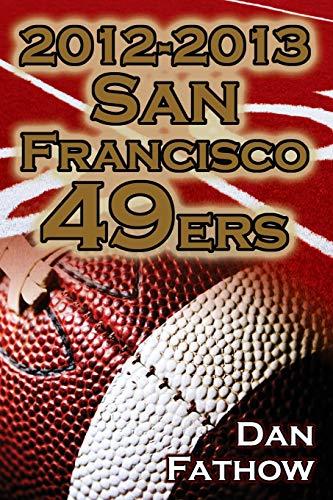 2012-2013 San Francisco 49ers - The Colin Kaepernick - Alex Smith Controversy the Road to Super ...