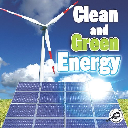 Clean and Green Energy (Green Earth Discovery Library): Hord, Colleen