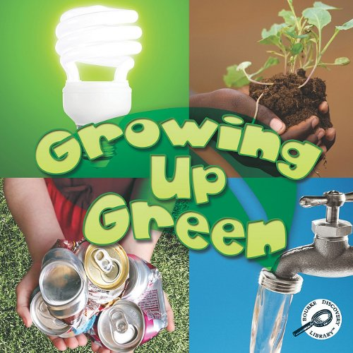 Growing Up Green (Green Earth Discovery Library): Sturm, Jeanne