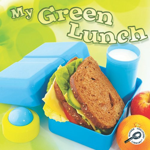 My Green Lunch (Green Earth Discovery Library): Hord, Colleen