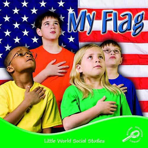My Flag (Little World Social Studies): Mitten, Ellen K.