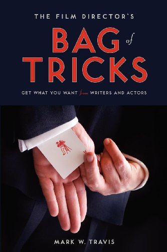 9781615930562: The Film Director's Bag of Tricks: How to Get What You Want from Writers and Actors