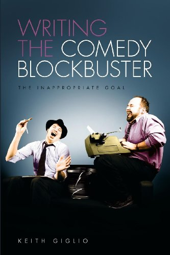 9781615930852: Writing the Comedy Blockbuster: The Inappropriate Goal