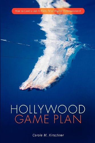 9781615930869: Hollywood Game Plan: How to Land a Job in Film, TV and Digital Entertainment