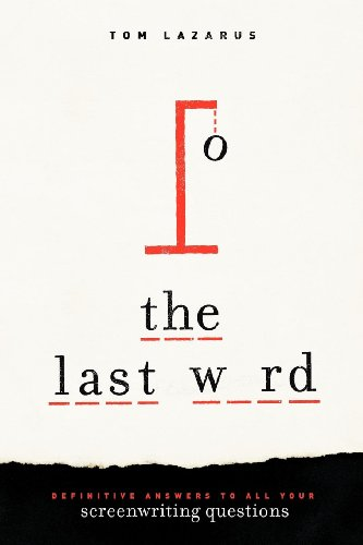 9781615931194: The Last Word: Definitive Answers to All Your Screenwriting Questions