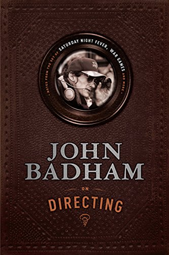 9781615931385: John Badham on Directing: Notes from the Set of Saturday Night Fever, WarGames, and More