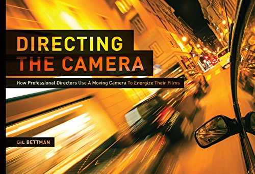 9781615931668: Directing the Camera: How Professional Directors Use a Moving Camera to Energize Their Films