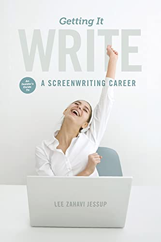 9781615931750: Getting it Write: An Insider's Guide to a Screenwriting Career