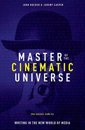 9781615932412: Master of The Cinematic Universe: The Secret Code to Writing In The New World of Media