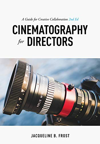 9781615932740: Cinematography for Directors: A Guide for Creative Collaboration