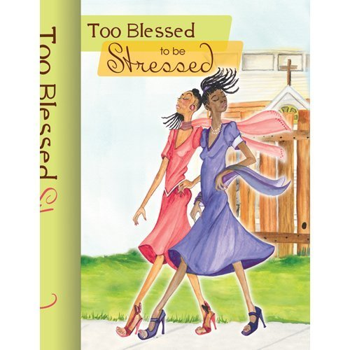 9781615960446: Too Blessed to be Stressed 2012 Journal