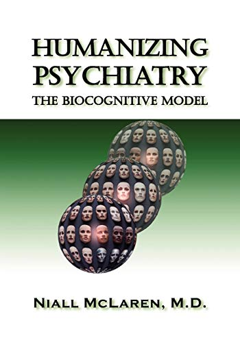 9781615990115: Humanizing Psychiatry: The Biocognitive Model (Avail. in Cloth)