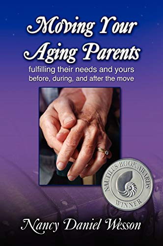 9781615990139: Moving Your Aging Parents: Fulfilling Their Needs and Yours Before, During, and After the Move