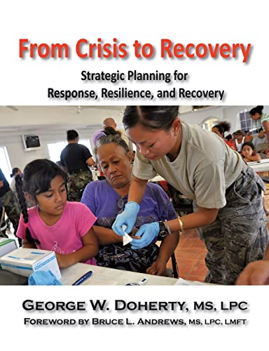 From Crisis to Recovery: Strategic Planning for Response, Resilience, and Recovery: Doherty, George...