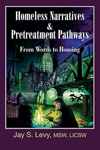 9781615990269: Homeless Narratives & Pretreatment Pathways: From Words to Housing (New Horizons in Therapy)