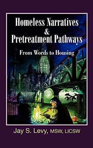 9781615990276: Homeless Narratives & Pretreatment Pathways: From Words to Housing (New Horizons in Therapy)