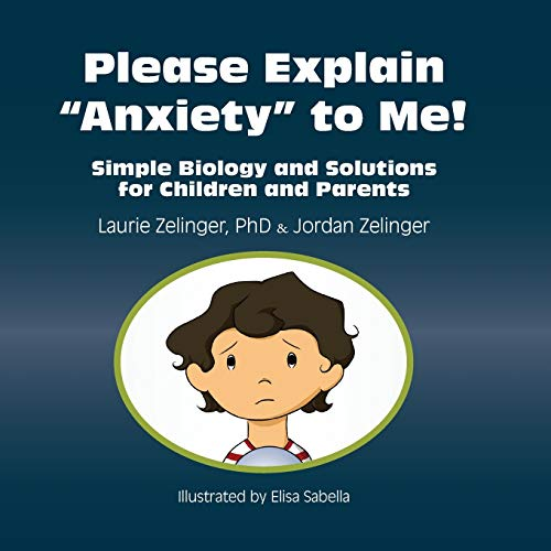 9781615990290: Please Explain Anxiety to Me! Simple Biology and Solutions for Children and Parents (Growing with Love)