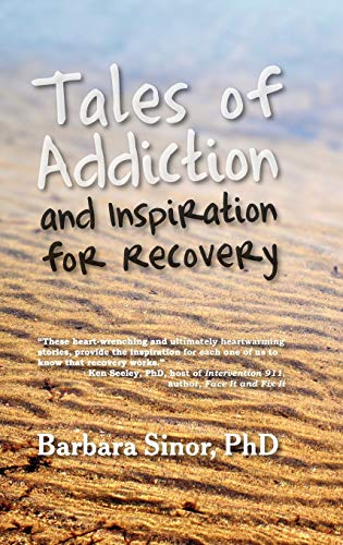 9781615990382: Tales of Addiction and Inspiration for Recovery: Twenty True Stories from the Soul (Reflections of America)