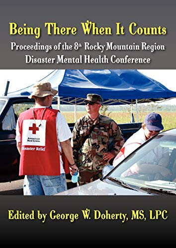 9781615990399: Being There When It Counts: The Proceedings of the 8th Rocky Mountain Region Disaster Mental Health Conference