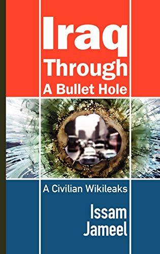 Iraq Through A Bullet Hole: A Civilian: Issam Jameel