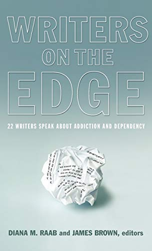 9781615991099: Writers on the Edge: 22 Writers Speak about Addiction and Dependency (Reflections of America)