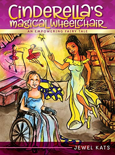 9781615991136: Cinderella's Magical Wheelchair: An Empowering Fairy Tale (Growing with Love)