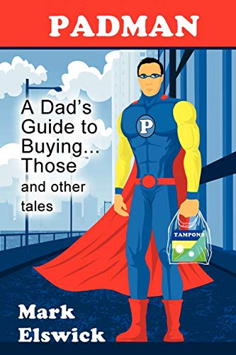 9781615991150: Padman: A Dad's Guide to Buying... Those and Other Tales (Reflections of America)