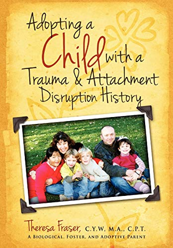 9781615991303: Adopting a Child with a Trauma and Attachment Disruption History: A Practical Guide
