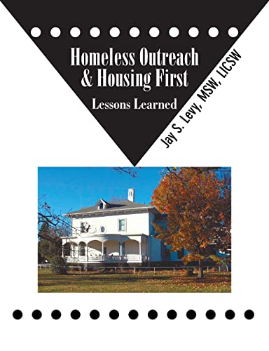 9781615991365: Homeless Outreach & Housing First: Lessons Learned