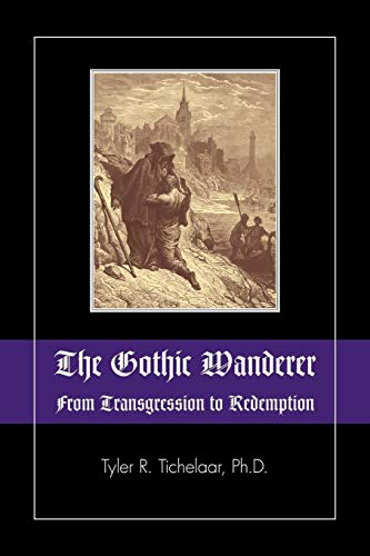 9781615991389: The Gothic Wanderer: From Transgression to Redemption; Gothic Literature from 1794 - Present