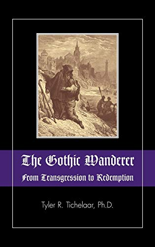 9781615991396: The Gothic Wanderer: From Transgression to Redemption; Gothic Literature from 1794 - Present