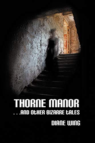 9781615991648: Thorne Manor: And Other Bizarre Tales