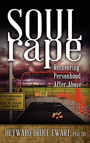 9781615991679: Soul Rape: Recovering Personhood After Abuse (New Horizons in Therapy)