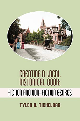 9781615991785: Creating a Local Historical Book: Fiction and Non-Fiction Genres