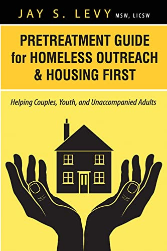 9781615992010: Pretreatment Guide for Homeless Outreach & Housing First: Helping Couples, Youth, and Unaccompanied Adults
