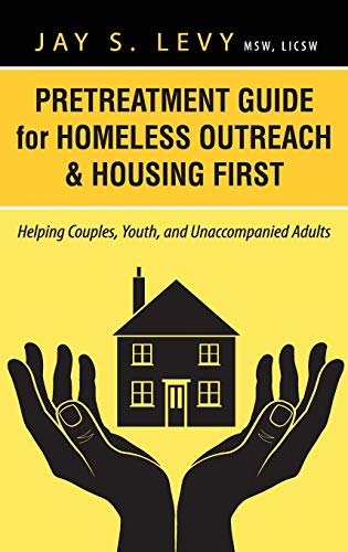 9781615992027: Pretreatment Guide for Homeless Outreach & Housing First: Helping Couples, Youth, and Unaccompanied Adults