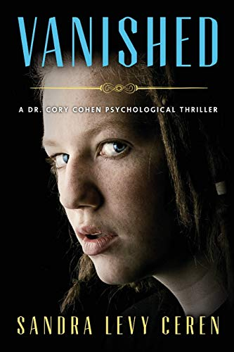 9781615992300: Vanished: A Dr. Cory Cohen Psychological Thriller