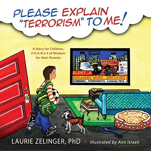 Please Explain Terrorism to Me: A Story for Children, P-E-A-R-L-S of Wisdom for Their Parents: ...