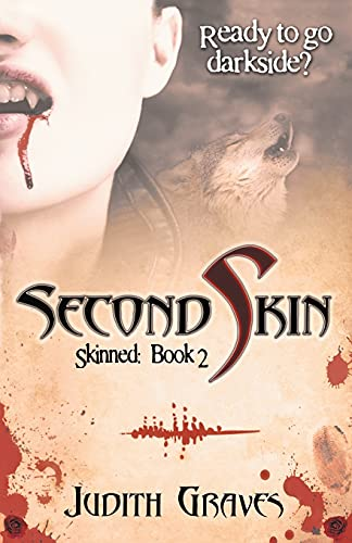 Second Skin (Skinned, Book 2): Judith Graves